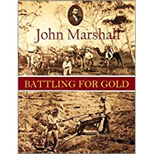Battling for Gold,  or, Stirring incidents of goldfields  life in West Australia (1903)