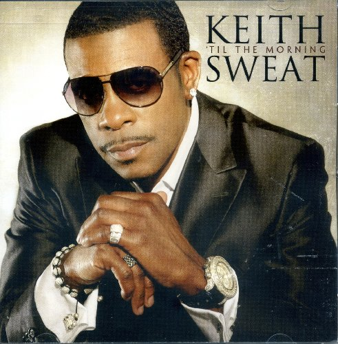 (Keith Sweat - Til The Morning LIMITED EDITION With 3 BONUS Tracks)