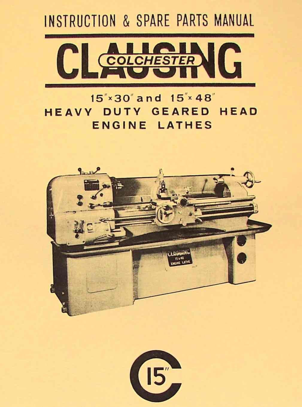 "CLAUSING-Colchester 15""x30"" & 15""x48"" Metal Lathe Instruction & Part Manual:  Misc.: Amazon.com: Books"