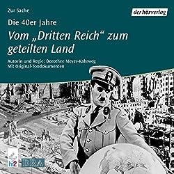 Die 40er Jahre: Vom Dritten Reich zum geteilten Land (Chronik des Jahrhunderts)