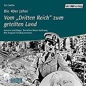 Die 40er Jahre: Vom Dritten Reich zum geteilten Land (Chronik des Jahrhunderts) | Dorothee Mayer-Kahrweg
