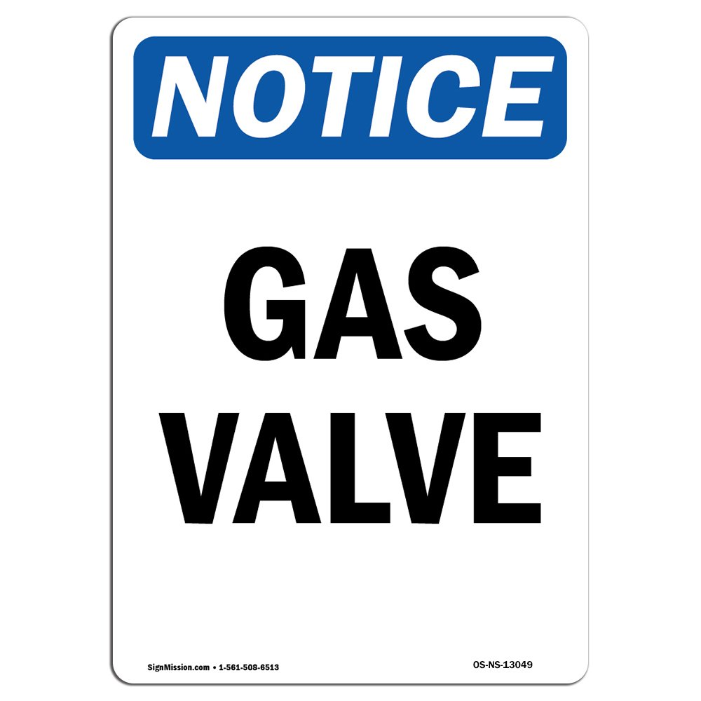 OSHA Notice Sign - Gas Valve | Choose from: Aluminum, Rigid Plastic or Vinyl Label Decal | Protect Your Business, Construction Site, Warehouse & Shop Area | Made in The USA