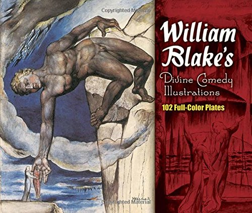 William Blake's Divine Comedy Illustrations: 102 Full-Color Plates (Dover Fine Art, History of Art)