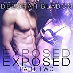 Exposed - Part Two | Deborah Bladon