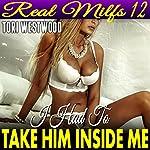 I Had to Take Him Inside Me: Real MILFs 12 | Tori Westwood