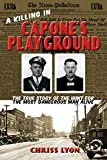 A Killing in Capone's Playground: The True Story of the Hunt for the Most Dangerous Man Alive
