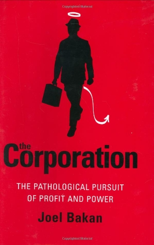 Price comparison product image The Corporation: The Pathological Pursuit of Profit and Power