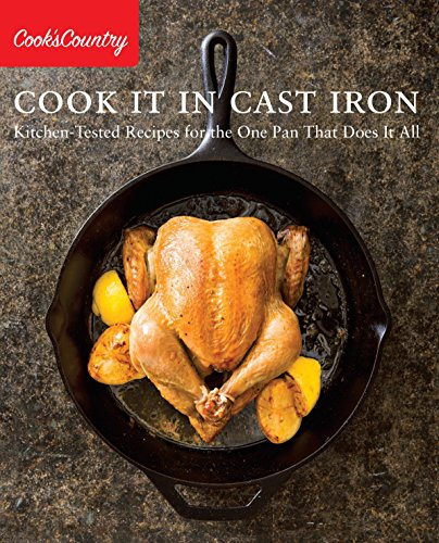 Cook It in Cast Iron: Kitchen-Tested Recipes for the One Pan That Does It All (Cook's Country) (Best Burger Recipe In The World)