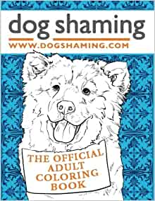 Amazon Dog Shaming The Official Adult Coloring Book