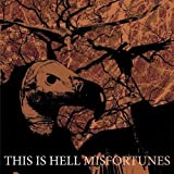 Misfortunes by This Is Hell (2008-02-19)