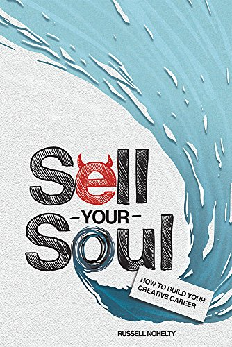 Amazon sell your soul how to build your creative career sell your soul how to build your creative career by nohelty russell fandeluxe Image collections