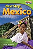 img - for Next Stop: Mexico (TIME FOR KIDS  Nonfiction Readers) book / textbook / text book