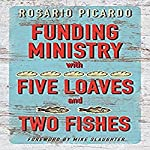 Funding Ministry with Five Loaves and Two Fishes   Rosario Picardo