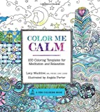 By Lacy Mucklow Color Me Calm: 100 Coloring Templates for Meditation and Relaxation (A Zen Coloring Book) [Flexibound]