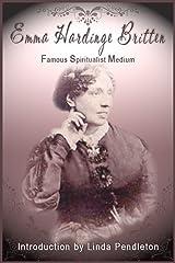 Emma Hardinge Britten:  Famous Spiritualist Medium Kindle Edition