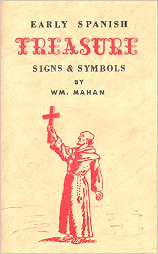 Early Spanish Treasure Signs And Symbols William Mahan Amazon