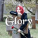 Glory: The Legend Begins: The Legend of Glory, Book 1 Audiobook by Devin O'Branagan Narrated by Becca Ballenger