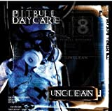 Unclean by Pitbull Daycare (2004-03-30)