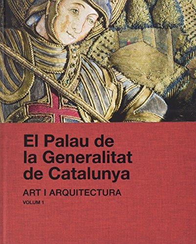 Descargar Libro El Palau De La Generalitat De Catalunya. Art I Arquitectura: 2 Marià Carbonell I Buades