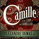 Camille: or, The Lady of the Camellias Audiobook by Alexandre Dumas Narrated by Roe Kendall