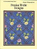 Persian Textile Designs, Mehry M. Reid, 0880450274