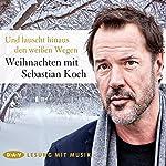 Und lauscht hinaus den weißen Wegen: Weihnachten mit Sebastian Koch |  div.