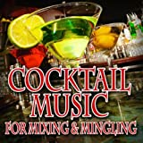 Cocktail Music for Mixing & Mingling