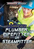A Career as a Plumber, Pipefitter, or Steamfitter (Jobs for Rebuilding America)