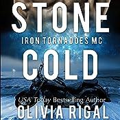 Stone Cold: An Iron Tornadoes MC Romance, Book 1   Olivia Rigal