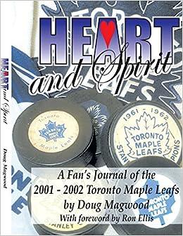 Descargar Libro En Heart And Spirit: The Toronto Maple Leafs Of 2001-2002 - A Fan's Journal Libro Epub