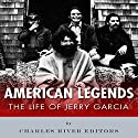 American Legends: The Life of Jerry Garcia Audiobook by  Charles River Editors Narrated by Violet Meadow