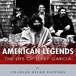 American Legends: The Life of Jerry Garcia Audiobook