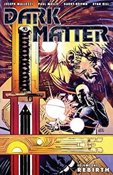 Dark Matter Volume 1: Rebirth by [Mallozzi, Joseph, Brown, Garry]