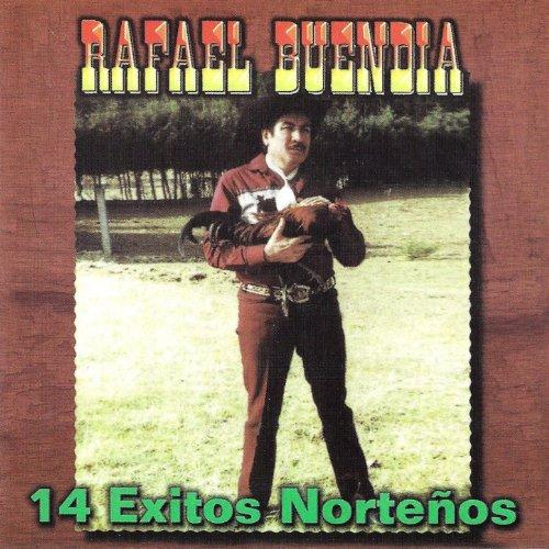 Rafael Buendia Stream or buy for $9.49 · 14 Exitos Nortenos