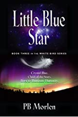 Little Blue Star - Book Three in the White Bird Series Kindle Edition