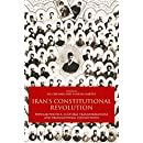 Iran's Constitutional Revolution: Popular Politics, Cultural Transformations and Transnational Connections (International Library of Iranian Studies)