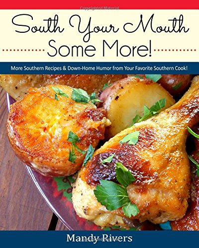 South Your Mouth Some More!: More Southern Recipes& Down-home Humor from Your Favorite Southern Cook! [Mandy Rivers] (Tapa Blanda)