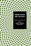 img - for Human Rights and the Arts: Perspectives on Global Asia (Global Encounters: Studies in Comparative Political Theory) book / textbook / text book