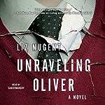 Unraveling Oliver: A Novel | Liz Nugent
