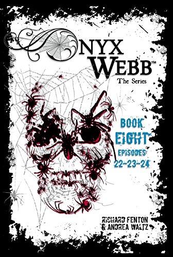 Onyx Webb: Book Eight: Episodes 22, 23 & 24 by [Fenton, Richard, Waltz, Andrea]