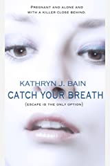 Catch Your Breath Kindle Edition