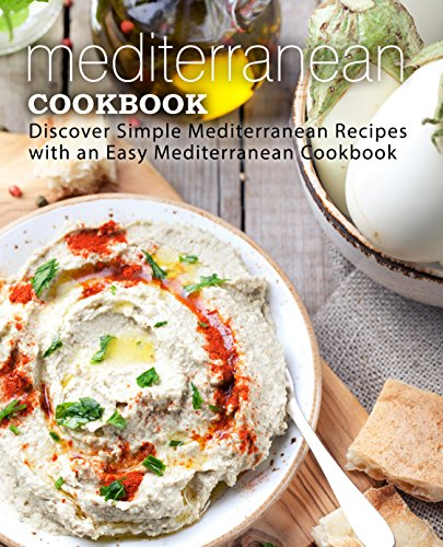 Mediterranean Cookbook: Discover Simple Mediterranean Recipes with an Easy Mediterranean Cookbook by BookSumo Press