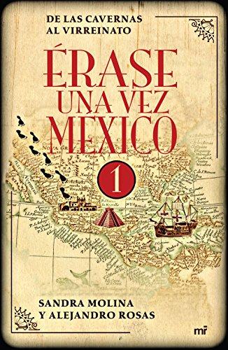 Érase una vez México 1: De las cavernas al virreinato