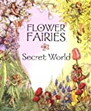 The Flower Fairies Secret World, Cicely Mary Barker, 0723248435