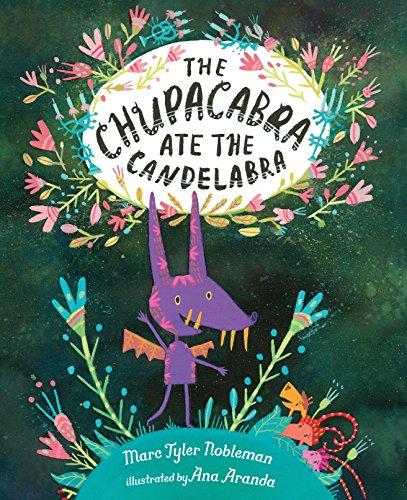 The Chupacabra Ate the Candelabra by NANCY PAULSEN