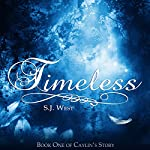 Timeless: Caylin's Story, Book 1 | S. J. West