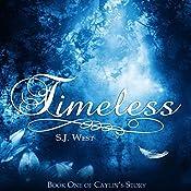 Timeless: Caylin's Story, Book 1 | S. J. West
