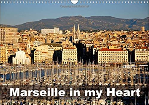 Marseille in My Heart 2018: Marseille in Winter Time (Calvendo Places)
