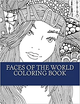 Faces Of The World Coloring Book Large Print Faces Of