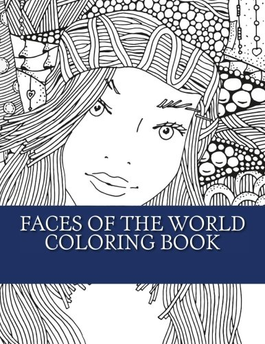 Faces of The World Coloring Book: Large Print Faces of ...
